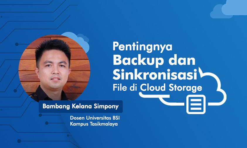 Pentingnya Backup dan Sinkronisasi File di Cloud Storage